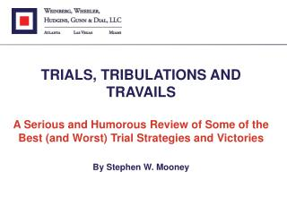 TRIALS, TRIBULATIONS AND TRAVAILS