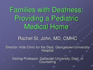 Families with Deafness: Providing a Pediatric Medical Home