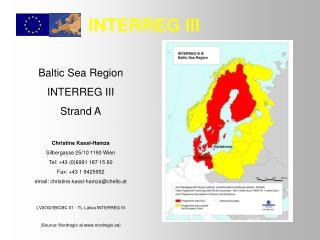 Baltic Sea Region INTERREG III Strand A Christine Kassl-Hamza Silbergasse 25/10 1190 Wien