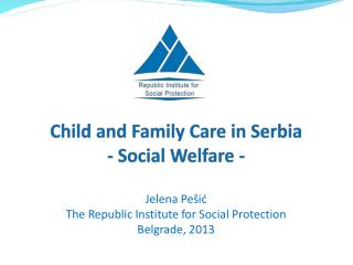 Child and Family Care in Serbia - Social Welfare -