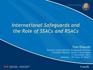 International Safeguards and the Role of SSACs and RSACs