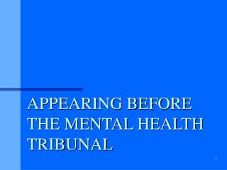 APPEARING BEFORE THE MENTAL HEALTH TRIBUNAL