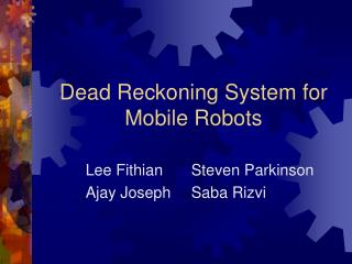 Dead Reckoning System for Mobile Robots