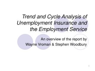 Trend and Cycle Analysis of Unemployment Insurance and the Employment Service