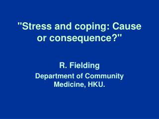 """""""Stress and coping: Cause or consequence?"""""""