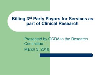 Billing 3 rd  Party Payors for Services as part of Clinical Research