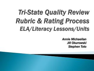 Tri-State Quality Review Rubric & Rating Process  ELA/Literacy  Lessons/Units