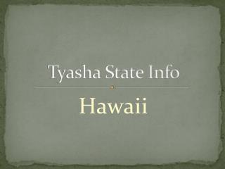 Tyasha State Info