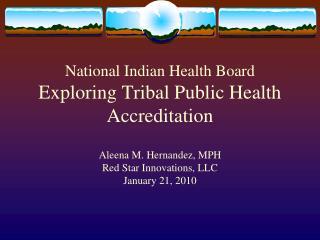 National Indian Health Board Exploring Tribal Public Health Accreditation