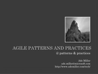 AGILE P atterns and PractiCEs