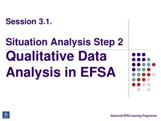 Session 3.1. Situation Analysis Step 2 Qualitative Data Analysis in EFSA