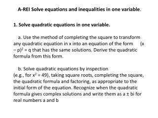 A-REI Solve equations and inequalities in one variable .