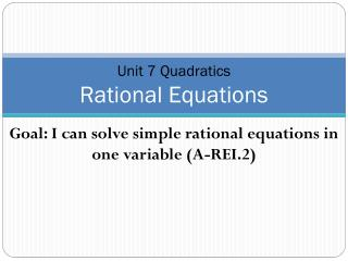 Unit  7 Quadratics Rational Equations