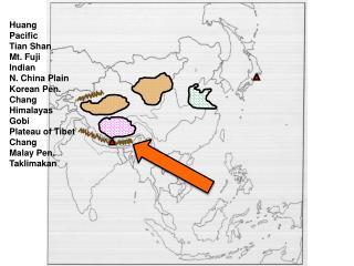 Huang Pacific Tian  Shan Mt. Fuji Indian N. China Plain Korean Pen. Chang Himalayas Gobi