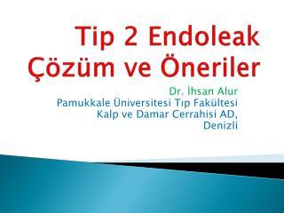 Tip 2  Endoleak Çözüm ve Öneriler