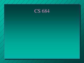 CS 684