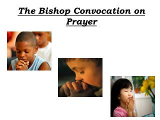 The Bishop Convocation on Prayer