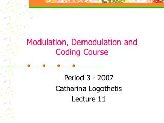 Modulation, Demodulation and Coding Course