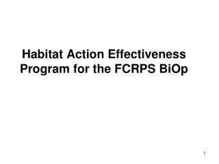 Habitat Action Effectiveness Program for the FCRPS BiOp