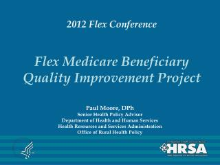 2012 Flex Conference Flex Medicare Beneficiary Quality Improvement Project