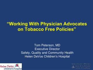 """Working With Physician Advocates on Tobacco Free Policies"""