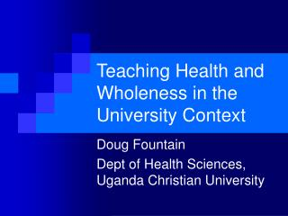 Teaching Health and Wholeness in the University Context