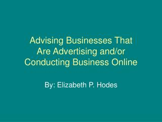 Advising Businesses That Are Advertising and/or Conducting Business Online