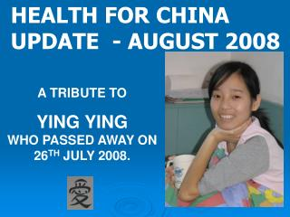 HEALTH FOR CHINA UPDATE  - AUGUST 2008