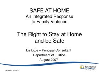 SAFE AT HOME An Integrated Response  to Family Violence The Right to Stay at Home  and be Safe