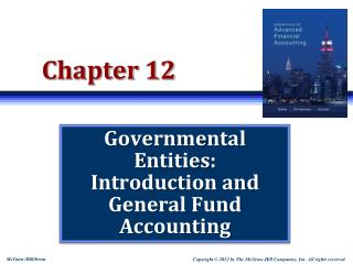 Governmental Entities: Introduction and General Fund Accounting