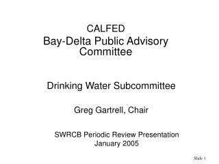 Drinking Water Subcommittee Greg Gartrell, Chair
