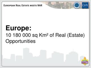 Europe: 10 180 000 sq Km² of Real (Estate) Opportunities