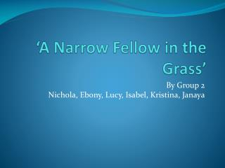 �A Narrow Fellow in the Grass�