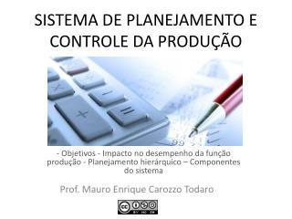SISTEMA DE PLANEJAMENTO E CONTROLE DA PRODUÇÃO