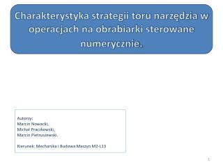 Charakterystyka strategii toru narz?dzia w operacjach na obrabiarki sterowane numerycznie .