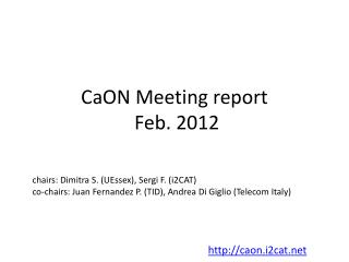 CaON  Meeting  report Feb. 2012