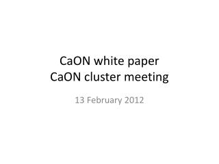 CaON  white  paper CaON  cluster meeting