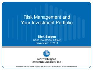 Risk Management and Your Investment Portfolio Nick Sargen  Chief Investment Officer