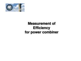 Measurement of Efficiency  for power combiner