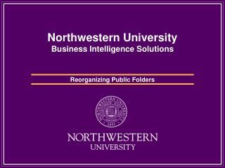 Northwestern University Business Intelligence Solutions