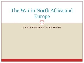 The War in North Africa and Europe