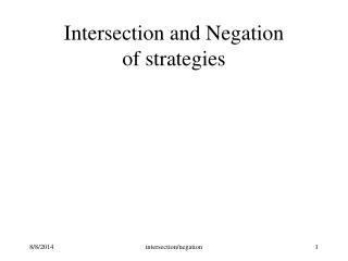 Intersection and Negation of strategies