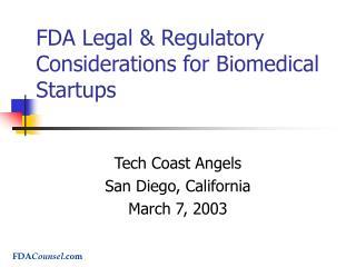 FDA Legal  Regulatory Considerations for Biomedical Startups