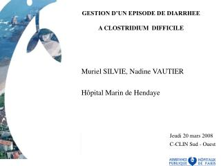 GESTION D'UN EPISODE DE DIARRHEE A CLOSTRIDIUM  DIFFICILE