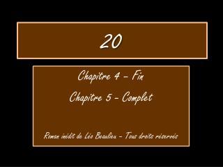 Chapitre 4 – Fin Chapitre 5 - Complet Roman inédit de Léo Beaulieu – Tous droits réservés