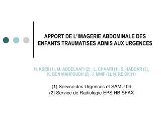APPORT DE L'IMAGERIE ABDOMINALE DES ENFANTS TRAUMATISES ADMIS AUX URGENCES