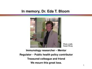 In memory, Dr. Eda T. Bloom