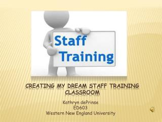Creating my dream staff training classroom