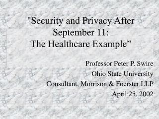 """Security and Privacy After September 11: The Healthcare Example"""