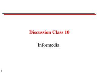 Discussion Class 10 Informedia 2